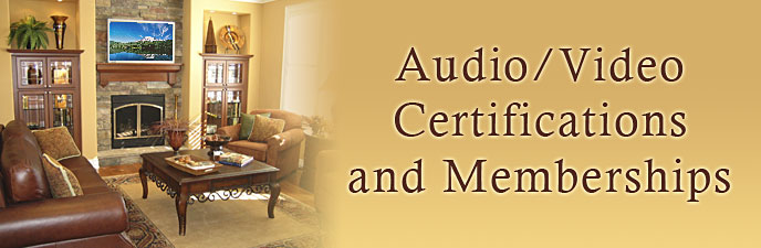 Audio/Video Certifications and Memberships